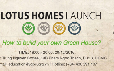 [20/12/16 HCMC] LOTUS Homes Launch Event: How to build your own Green House?