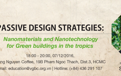 """[07/12/16 HCMC] Green Talk: """"Passive design strategies: Nanomaterials and Nanotechnology for Green buildings in the tropics"""""""