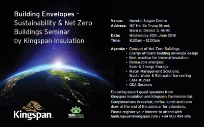 [HCMC – 20/06/2018] Building Envelopes – Sustainability & Net Zero Buildings Seminar by Kingspan Insulation