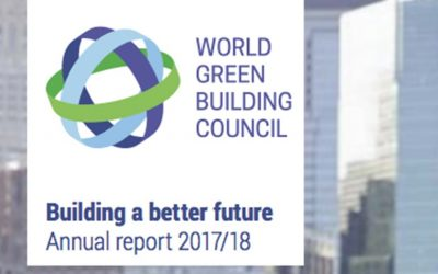World Green Building Council launches annual report for 2017/18: Building a Better Future