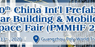 10th China Prefab House, Modular Building, Mobile House & Space Fair (PMMHF 2020)